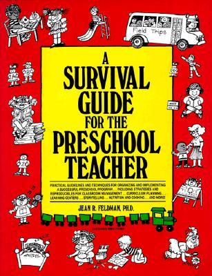 A Survival Guide for the Preschool Teacher By Feldman, Jean R.